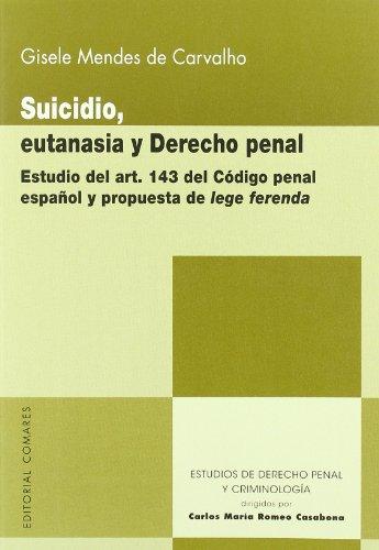 Suicidio, eutanasia y derecho penal (Estud.Der.Penal Y Criminol) por Gisele Mendes De Carvalho