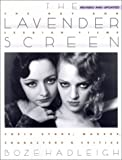 The Lavender Screen: Gay and Lesbian Films - Their Stars, Directors and Critics