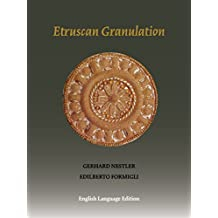 Etruscan Granulation: An Ancient Art of Goldsmithing (English Edition)