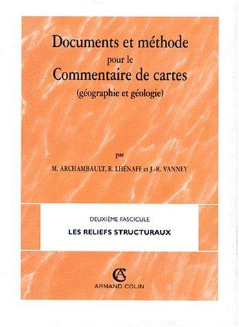 Documents et méthodes pour le commentaire de cartes. : Fascicule 2, les reliefs structuraux