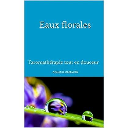 Eaux florales: l'aromathérapie tout en douceur