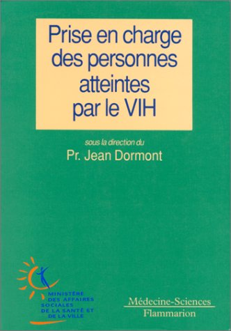 Prise en charge des personnes atteintes par le VIH : Rapport au Ministre, groupe d'experts par Jean Dormont