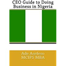 CEO Guide to Doing Business in Nigeria by Ade Asefeso MCIPS MBA (2014-05-09)