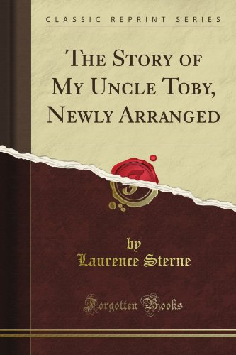 the-story-of-my-uncle-toby-newly-arranged-classic-reprint