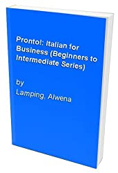 Pronto!: Italian for Business (Beginners to Intermediate Series)