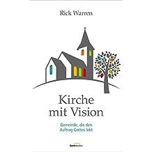 Kirche mit Vision: Gemeinde, die den Auftrag Gottes lebt