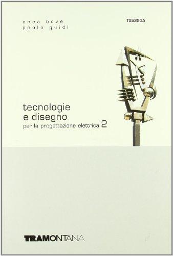 Tecnologie e disegno per la progettazione elettrica. Per gli Ist. tecnici industriali: 2
