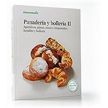 Panadería y bollería. Aperitivos, pizzas, cocas y empanadas, hojaldre y bollería - Volumen II
