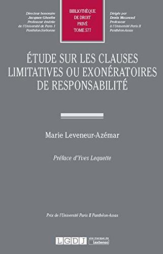 Étude sur les clauses limitatives ou exonératoires de responsabilité. Tome 577 par Marie Leveneur-Azémar