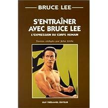 S'entraîner avec Bruce Lee. : L'expression du corps humain