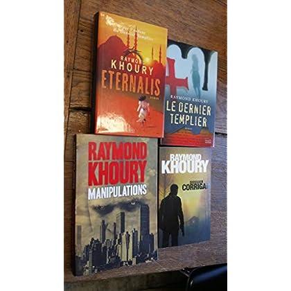 Lot de 4 livres de Raymond Khoury : Eternalis - manipulations - le dernier templier - Dossier Corrigan -