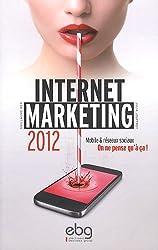 Internet marketing 2012 : Mobile et réseaux sociaux, On ne pense qu'à ça !