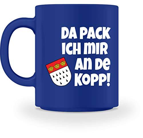 Köln - Da Pack Ich Mir An De Kopp! Karneval - Geschenk - Überraschung - Colonia - Alaaf - Tasse -M-Royal Blau (Royal-baby-tasse)