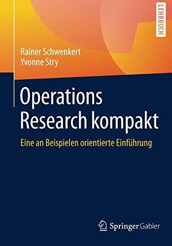 Operations Research kompakt: Eine an Beispielen orientierte Einführung