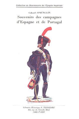 Souvenirs des campagnes d'Espagne et de Portugal par colonel Emmanuel-Frédéric Sprünglin