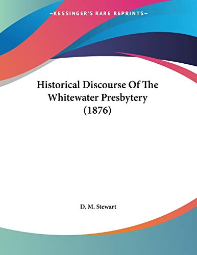 Historical Discourse of the Whitewater Presbytery (1876)