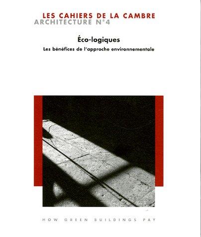 Les Cahiers de La Cambre Architecture n° 4. Eco-logiques. Les Bénéfices de l'approche environnementale par Bernard Deprez