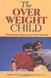 Overweight Child: Promoting Fitness and Self-Esteem (Issues in Parenting)