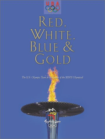 Red, White, Blue & Gold: The U.S. Olympic Team at the Games of the Xxvii Olympiad