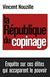 La République du copinage : Enquête sur la France des réseaux de pouvoir (Documents)