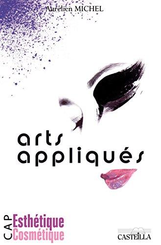 Arts appliqués CAP Esthétique Cosmétique : Activités et notions fondamentales
