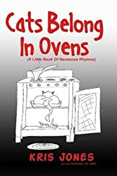[(Cats Belong In Ovens (A Little Book Of Nonsense Rhymes))] [By (author) Krister Jones] published on (September, 2006)