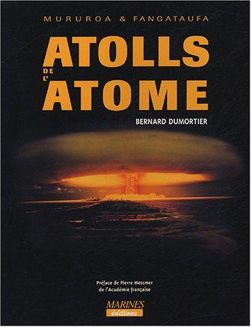 Les Atolls de l'Atome par Bernard Dumortier