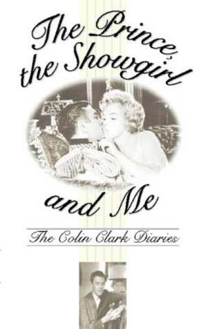 Prince, the Showgirl and Me: The Colin Clark Diaries