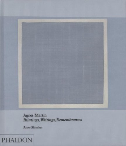 Agnes Martin. Paintings, Writings, Remembrances (Arte)