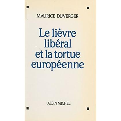 Le lièvre libéral et la tortue européenne