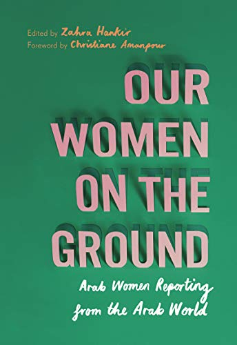 Our Women on the Ground: Arab Women Reporting from the Arab World (English Edition) - Comfort Letter