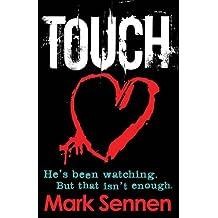 By Mark Sennen TOUCH: A DI Charlotte Savage Novel