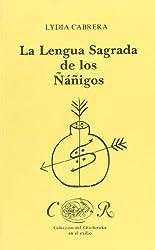 La Lengua Sagrada De Los Nanigos (Coleccion Del Chichereku)