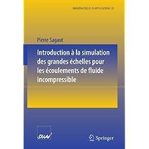 Introduction A La Simulation Des Grandes Échelles Pour Les Écoulements De Fluide Incompressible (Mathématiques Et Applications) (French Edition)