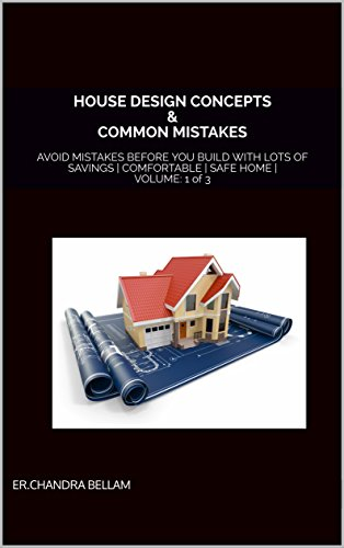 HOUSE DESIGN CONCEPTS & COMMON MISTAKES: AVOID MISTAKES BEFORE YOU BUILD WITH LOTS OF SAVINGS | COMFORTABLE | SAFE  HOME | VOLUME: 1 Of 3 (BEDROOM | RESTROOMS ... BALCONEY | WALK-IN-ROOMS) (English Edition)