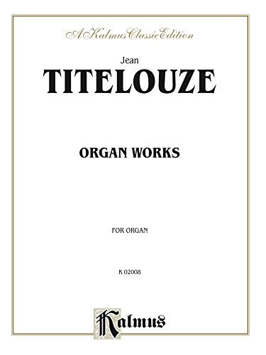 Organ Works: Hymns, Magnificats of the 1st Through 8th Tone (Kalmus Edition) (English Edition)