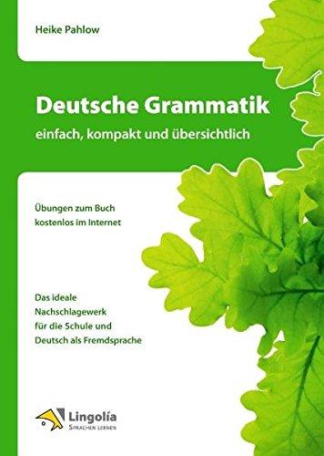 Deutsche Grammatik - einfach, kompakt und übersichtlich por Heike Pahlow