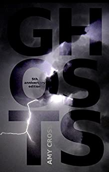 Ghosts: The Complete Series by [Cross, Amy]