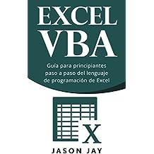 VBA EXCEL: Guía para principiantes paso a paso del lenguaje de programación de Excel (Spanish Edition)