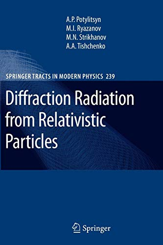 Diffraction Radiation from Relativistic Particles (Springer Tracts in Modern Physics, Band 239)
