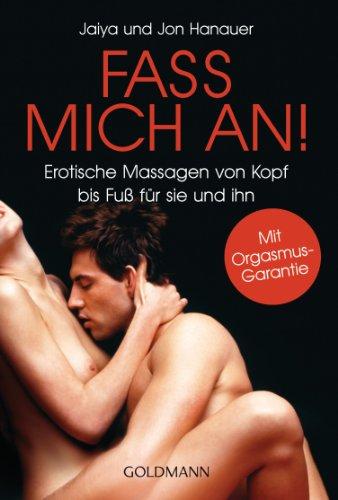 Erotische Massagen für Anfänger – sinnlich und lustvoll das Liebesleben steigern (German Edition)