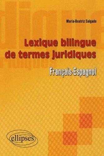 Lexique bilingue des termes juridiques français-espagnol par Maria-Beatriz Salgado