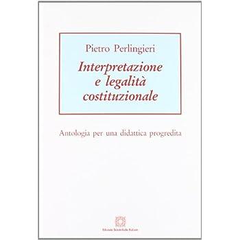 Interpretazione E Legalità Costituzionale