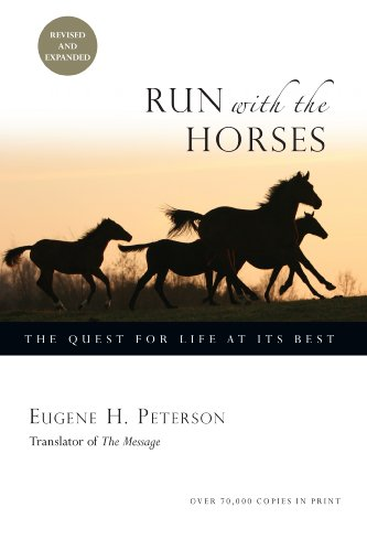 d0aa1d90b1978 Run with the Horses: The Quest for Life at Its Best