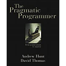 The Pragmatic Programmer: From Journeyman to Master