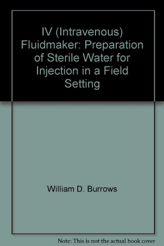 IV (Intravenous) Fluidmaker: Preparation of Sterile Water for Injection in a Field Setting