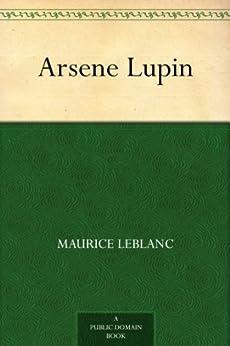 Arsene Lupin (English Edition) par [Leblanc, Maurice]