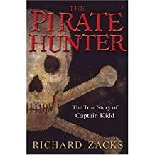 [(The Pirate Hunter: The True Story of Captain Kidd )] [Author: Richard Zacks] [Jun-2011]