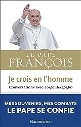 Je crois en l'homme: Conversations avec Jorge Bergoglio