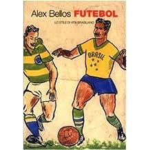 Futebol. Lo stile di vita brasiliano